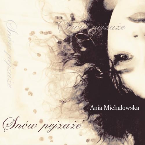 Okładka Płyty Ania Michałowska – Snów pejzaże
