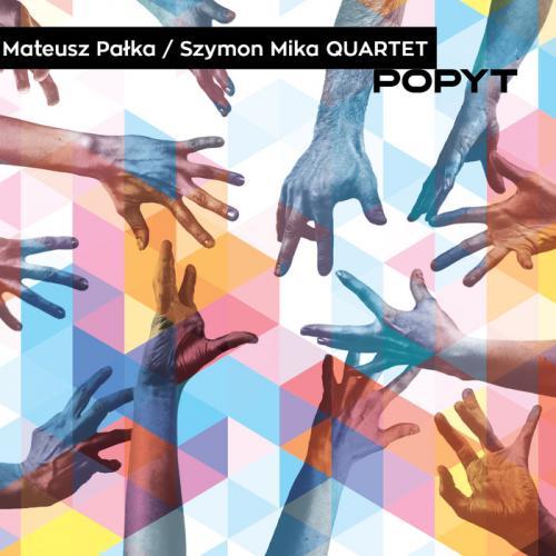 Okładka Płyty Mateusz Pałka & Szymon Mika Quartet - Popyt