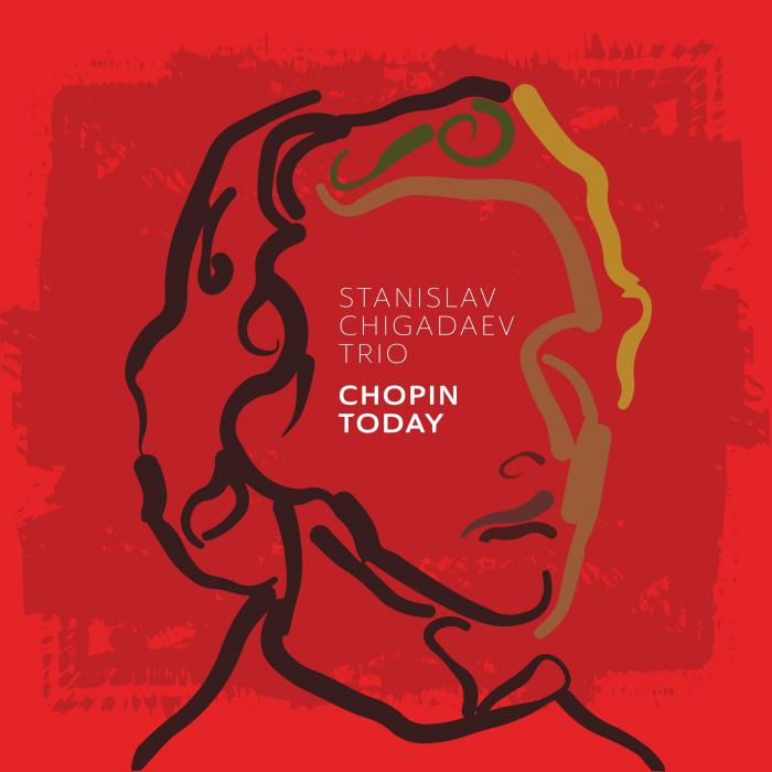 Stanislav Chigadaev Trio - Chopin Today