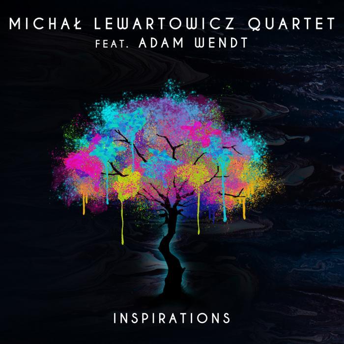 Michał Lewartowicz Quartet feat. Adam Wendt - Inspirations