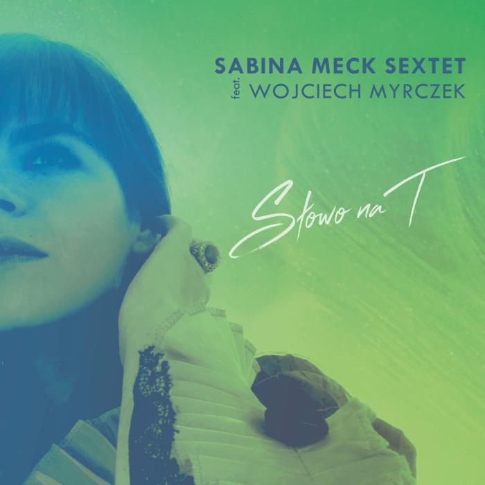 Sabina Meck Sextet - Słowo na T