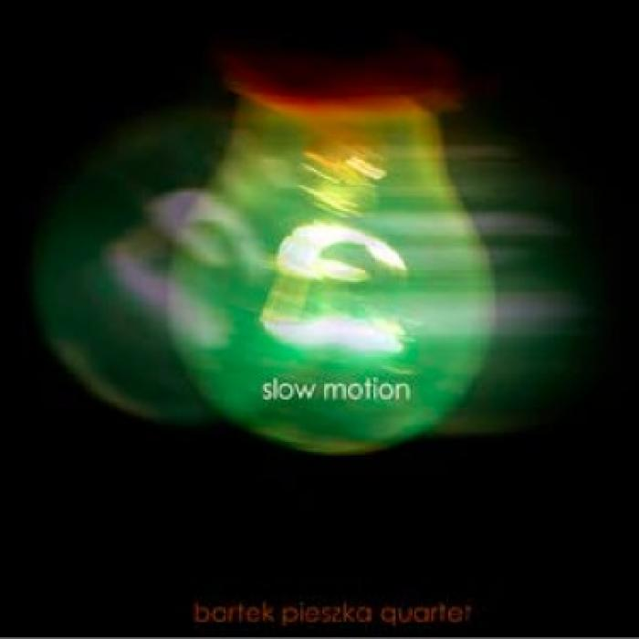 Bartek Pieszka Quartet - Slow Motion